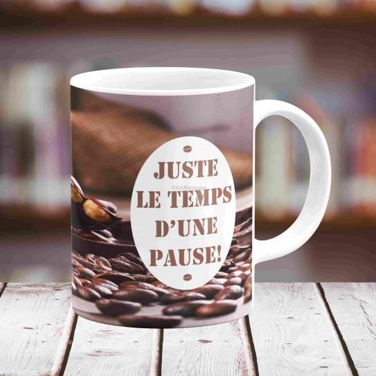 Mug Juste le temps d'une pause